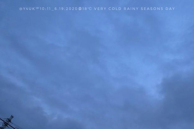 6.19_10:11Very Cold Rainy Seasons day of Cloud Sky~18℃梅雨寒…昨日28℃月曜35℃あす再び30℃予報…急激な寒暖差にやられる…空も目まぐるしく変化