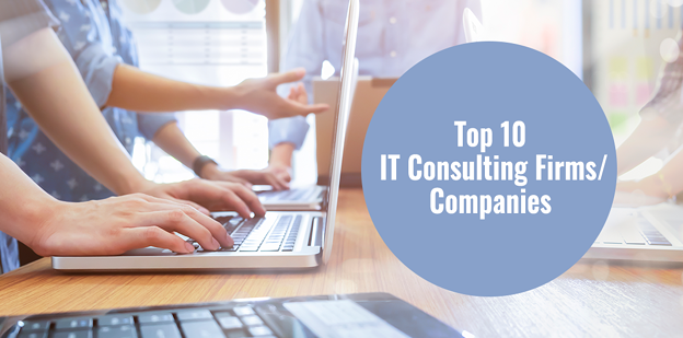 Top 10 IT Consulting Firms/Companies - 2021 | Best IT Consultancy Services