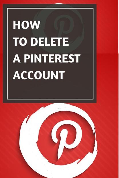 How To Delete Pinterest Account pinterest
